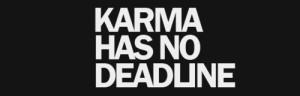 cropped-karma-has-no-deadline_175751116